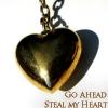 Go ahead - Steal my heart